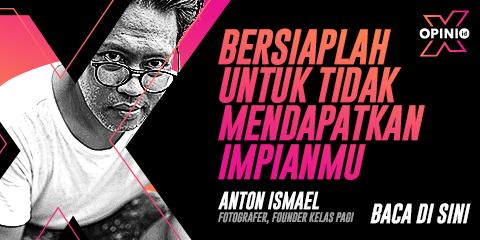 Opini X Anton Ismael